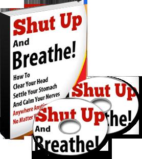 Shut Up and Breathe!